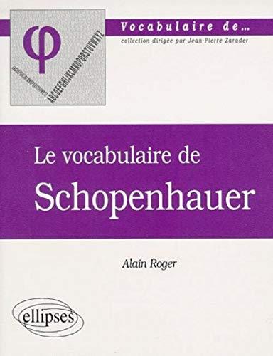 Le vocabulaire de Schopenhauer: Roger