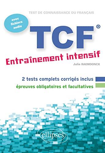 Tcf Entrainement Intensif avec Fichiers Audio: Julie Raemdonck