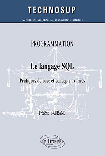 9782729870805: Le langage SQL - Pratiques de base et concepts avanc�s (niveau B)