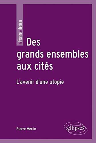9782729871727: Des Grands Ensembles aux Cités : l'Avenir d'une Utopie