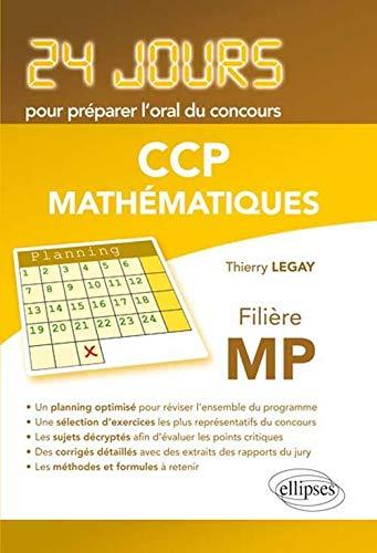 9782729872021: Mathématiques 24 Jours pour Préparer l'Oral du Concours CCP Filière MP