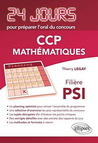 9782729872038: Mathématiques 24 Jours pour Préparer l'Oral du Concours CCP Filière PSI