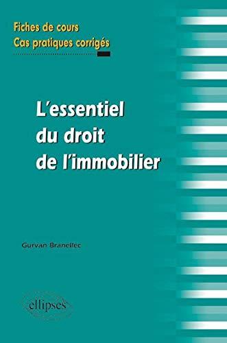 9782729872113: L'Essentiel du Droit de l'Immobilier Fiches de Cours & Cas Pratiques Corrigés