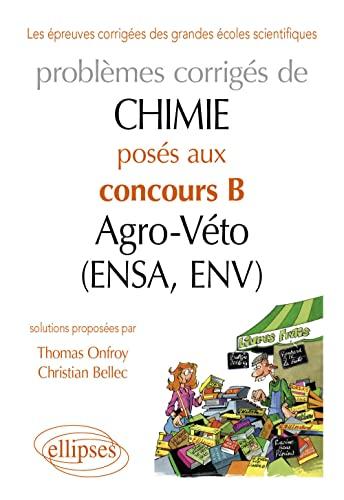 9782729872250: Problèmes Corrigés de Chimie Posés aux Concours B Agro-Véto (Ensa, Env) 2007-2011