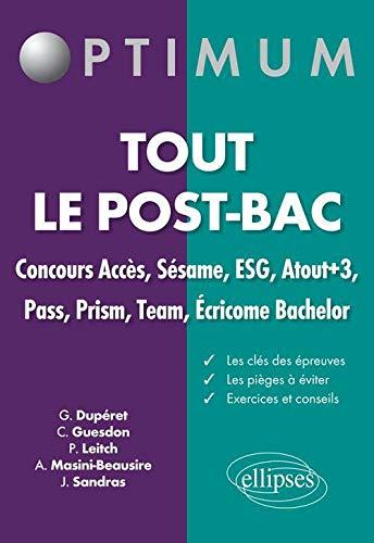 9782729872410: Tout le post-bac : Concours acc�s, s�same, ESG, atout+3, pass, prism, team, ecricome bachelor