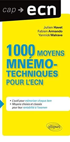 1000 moyens mnémotechniques pour l'ECN: Fabien Armando; Julien Alix; Yannick Walrave