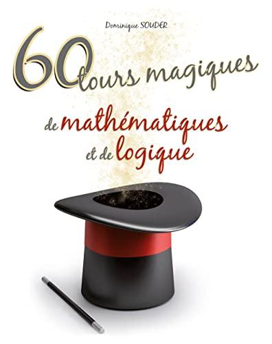 9782729872847: 60 Tours Magiques de Mathématiques & de Logique