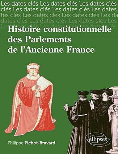 9782729873509: histoire constitutionnelle des parlements de l'ancienne france