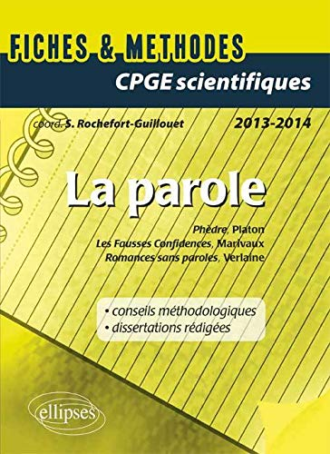 9782729873691: la parole fiches & methodes prepas scientifiques 2013-2014 platon marivaux verlaine dissertations