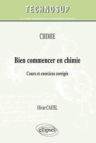 9782729874025: Bien Commencer en Chimie Cours & Exercices Corrigés Niveau A