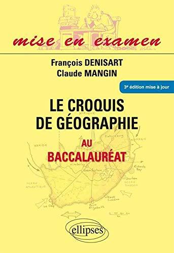 9782729874674: le croquis de geographie au baccalaureat premieres s terminales es & l 3eme edition mise & jour