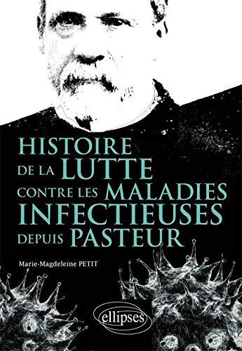 9782729874773: Histoire de la Lutte Contre les Maladies Infectieuses Depuis Pasteur