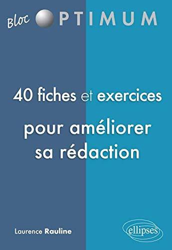 9782729875565: 40 Fiches & Exercices pour Améliorer Sa Rédaction