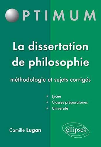 9782729875602: La Dissertation de Philosophie Méthodologie & Sujets Corrigés