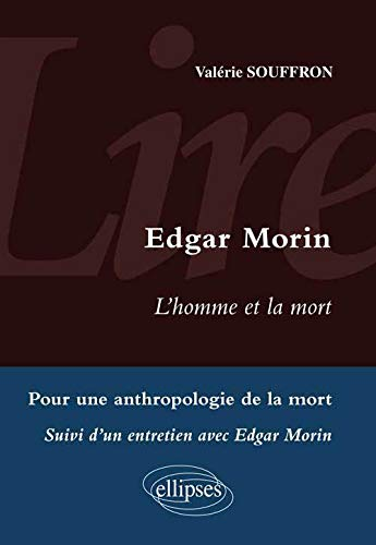 9782729875831: Lire l'Homme & la Mort d'Edgar Morin