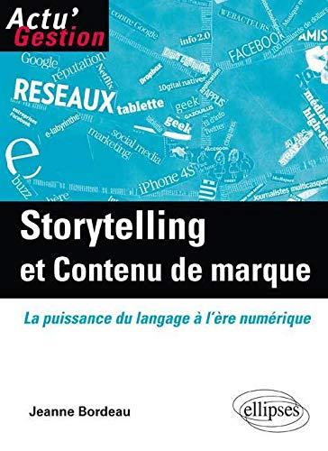 9782729875947: storytelling & contenu de marque la puissance de l'ecrit a l'ere numerique