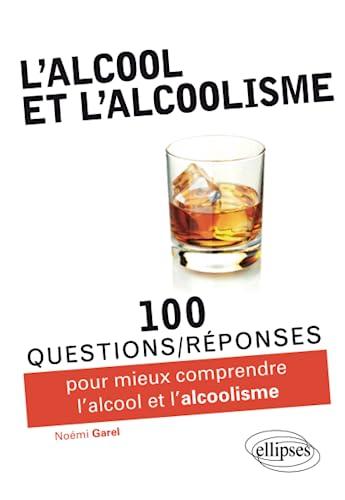 9782729876067: 100 Questions R�ponses Sur l'Alcool et l'Alcoolisme