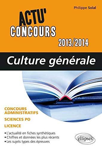 9782729876180: Culture Générale 2013-2014 Concours Administratifs Sciences Po Licence