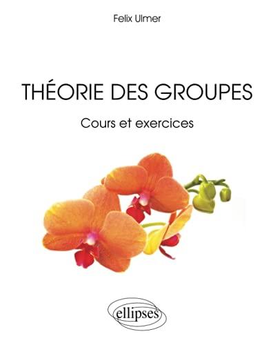 9782729876319: Théorie des Groupes