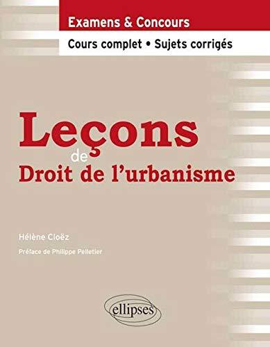 9782729876340: Leçons de droit de l'urbanisme : Cours complet & sujets corrigés