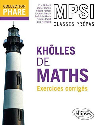 9782729876500: Kholles de Maths MPSI Exercices Corrig�s