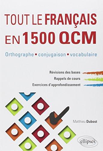 9782729876852: Tout le français en 1500 qcm orthographe conjugaison vocabulaire revisions des bases cours exercices