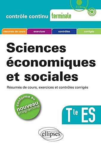 9782729877156: Sciences économiques et sociales Tle ES - Résumés de cours; exercices et contrôles corrigés
