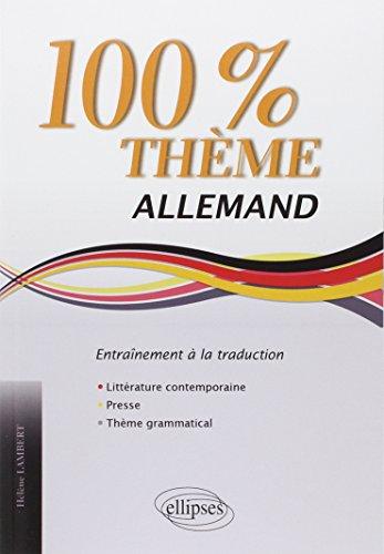 9782729877637: Allemand 100% thème : Entraînement à la traduction : littérature, presse, thème grammatical