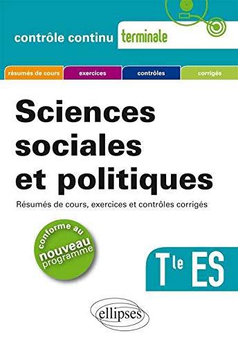 9782729877712: Sciences sociales et politiques tle es resumes de cours exercices et controles corriges nouveau prog (Contrôle continu)