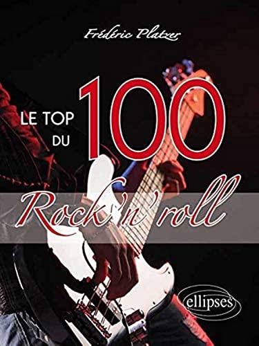 9782729877774: Le Top 100 du Rock'N'Roll