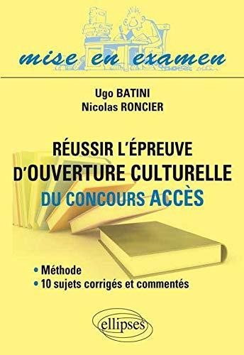 9782729877989: R�ussir l'Epreuve d'Ouverture Culturelle du Concours ACCES M�thode, 10 Sujets Corrig�s et Comment�s