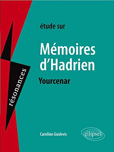 Yourcenar, Mémoires d'Hadrien: Guslevic, Caroline