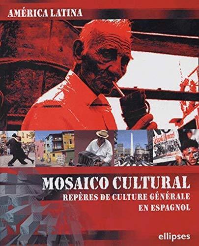 9782729879112: America latina - mosaico cultural - repères de culture generale en espagnol