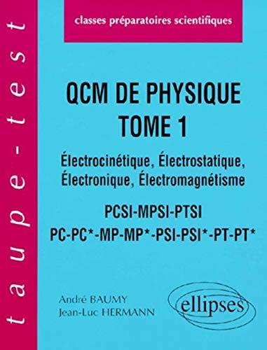 9782729879440: Q.C.M. de Physique, tome 1 : Électrocinétique - Électrostatique - Électronique, Électromagnétisme, PCSI-MPSI-PTSI-PC-PC*-MP-MP*-PSI-PSI*-PT-PT*