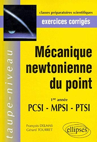 9782729879464: M�canique newtonienne du point PCSI-MPSI-PTSI : Exercices corrig�s
