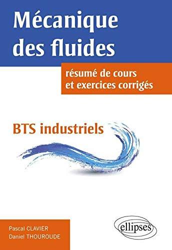 9782729880156 Mecanique Des Fluides Resume De Cours Et Exercices Corriges Bts Industriels Abebooks Clavier Pascal Thouroude Daniel 2729880151