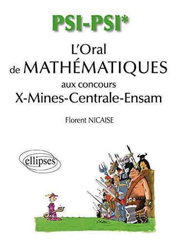 9782729880163: L'Oral de Mathématiques & d'Informatique X-Mines Centrale Filiere PSI-PSI*