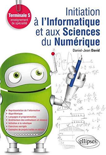 9782729880200: Initiation à l'Informatique et aux Sciences du Numérique Terminale S Enseignement de Spécialité
