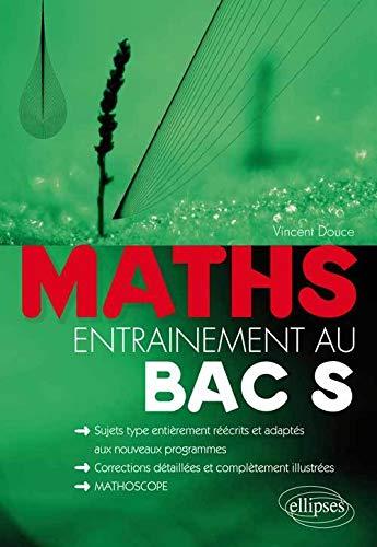 Maths Entraînement au Bac S Sujets Type: Vincent Douce