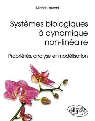 9782729880460: Syst�mes Biologiques � Dynamique Non-Lin�aire Propri�t�s Analyse et Mod�lisation