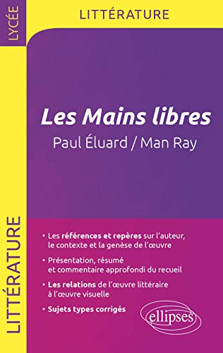 9782729880798: Les Mains Libres, Paul �luard / Man Ray Terminale L Programme 2013 �preuve de Litt�rature et Langages de l'Image