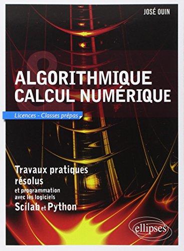 9782729881061: Algorithmique et Calcul numérique - Travaux pratiques résolus et programmation avec les logiciels Scilab et Python