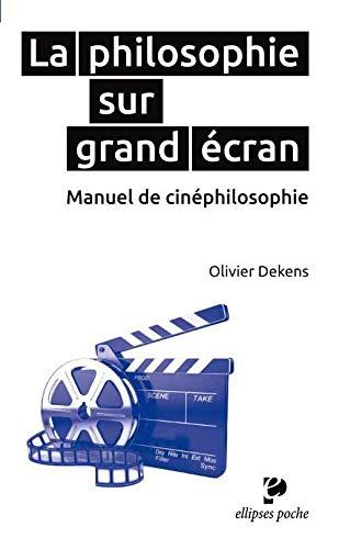9782729881184: La philosophie sur grand écran - Manuel de cinéphilosophie