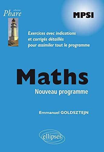 9782729881863: Maths MPSI Programme 2013 Exercices Avec Indications et Corrigés Détaillés Pour Assimiler Tout le Programme