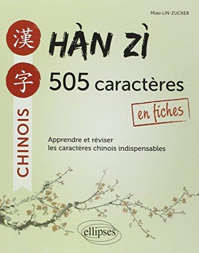 9782729882242: Han Zi 505 Caractères Chinois en Fiches Apprendre et Réviser les Caractères Indispensables