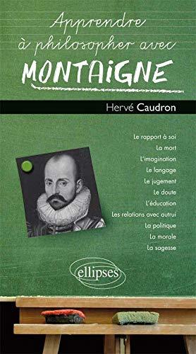 9782729882556: Apprendre � Philosopher avec Montaigne