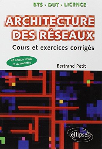 9782729882563: Architecture des R�seaux Cours et Exercices Corrig�s