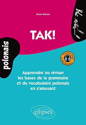 9782729882693: Tak ! Apprendre ou Réviser les Bases de la Grammaire et du Vocabulaire Polonais avec Fichiers Audio à Télécharger