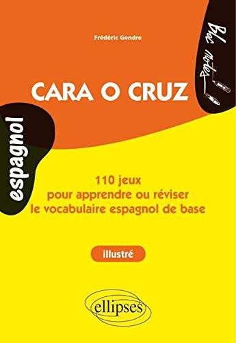 9782729882716: Cara o Cruz 110 Jeux pour Apprendre ou Réviser le Vocabulaire Espagnol de Base Niveau 1 Illustré