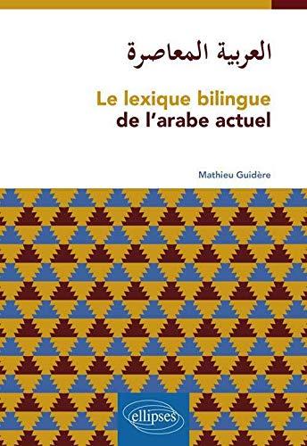 Le Lexique Bilingue De L'Arabe Actuel
